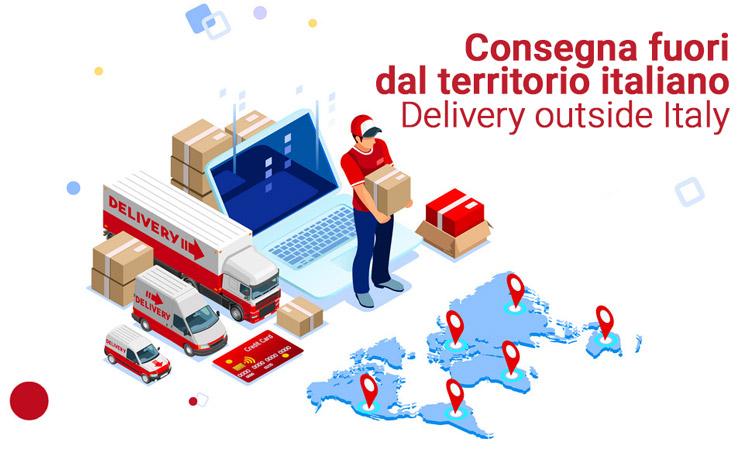 Consegna fuori dal territorio italiano – Delivery outside Italy